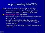 approximating min tco