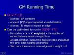 gm running time
