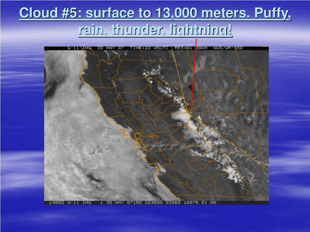Cloud #5: surface to 13,000 meters. Puffy, rain, thunder, lightning!