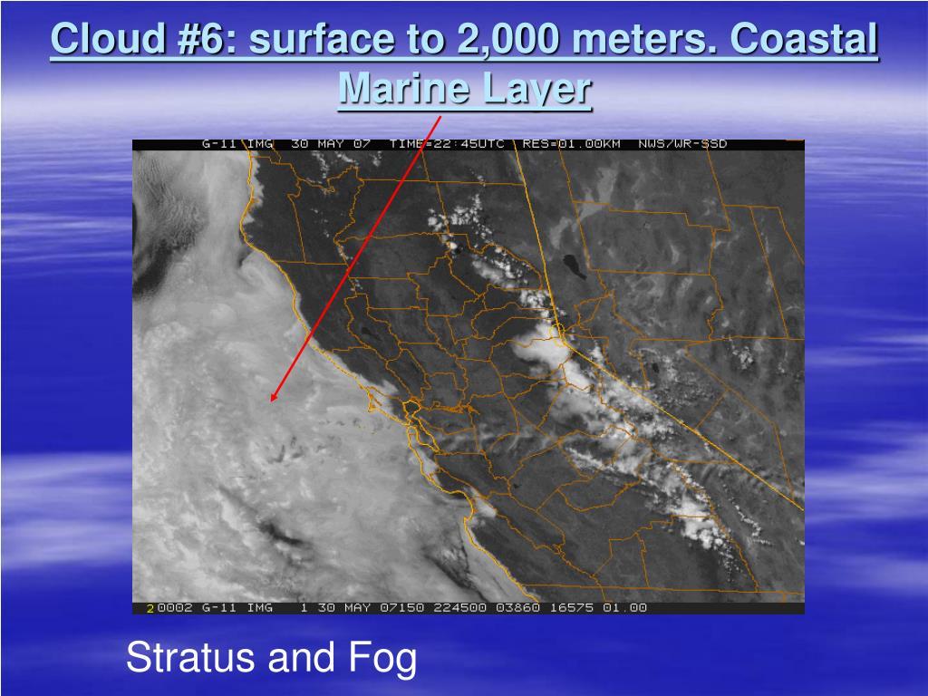 Cloud #6: surface to 2,000 meters. Coastal Marine Layer