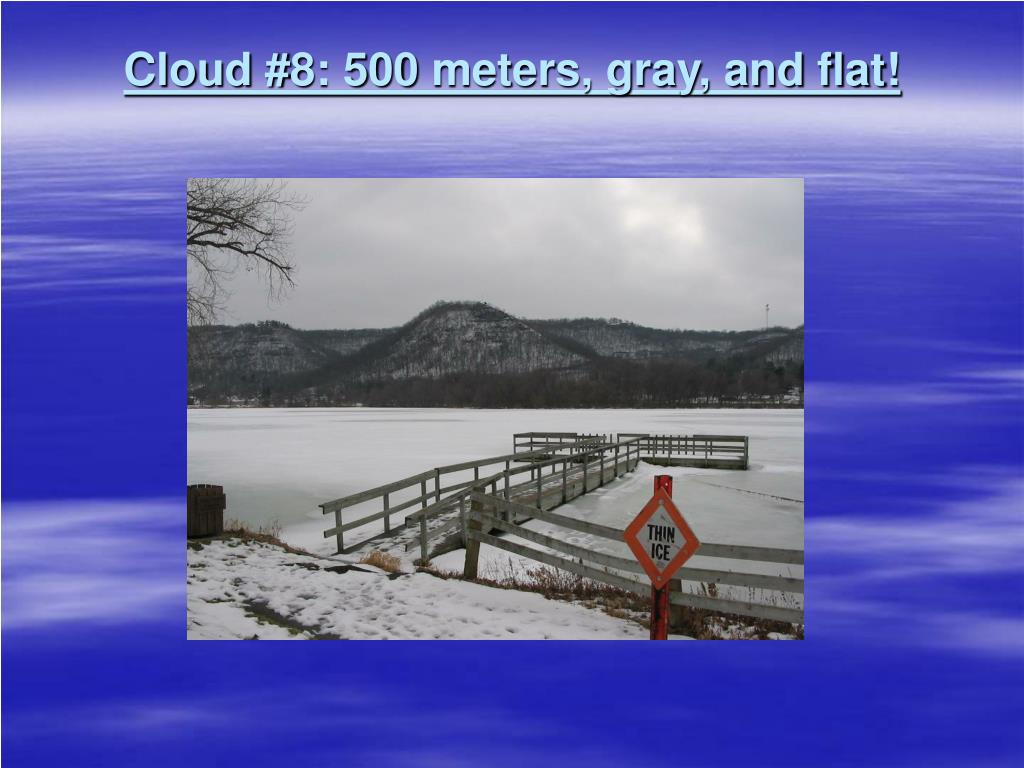 Cloud #8: 500 meters, gray, and flat!