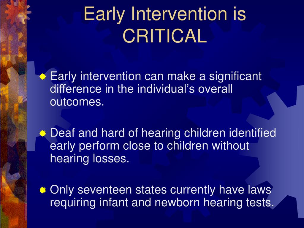 Early Intervention is CRITICAL