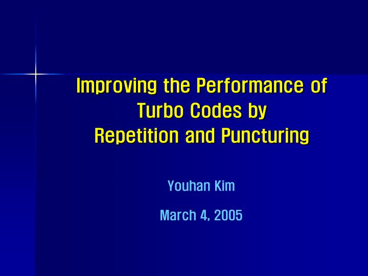 improving the performance of turbo codes by repetition and puncturing n.