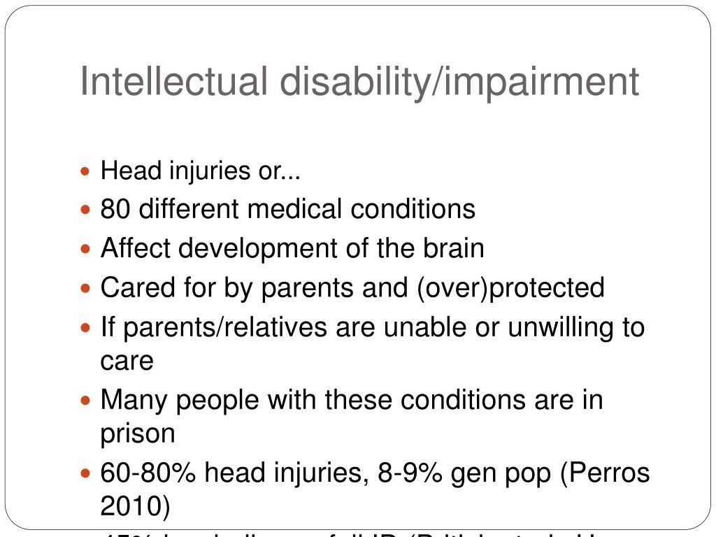 Intellectual disability/impairment
