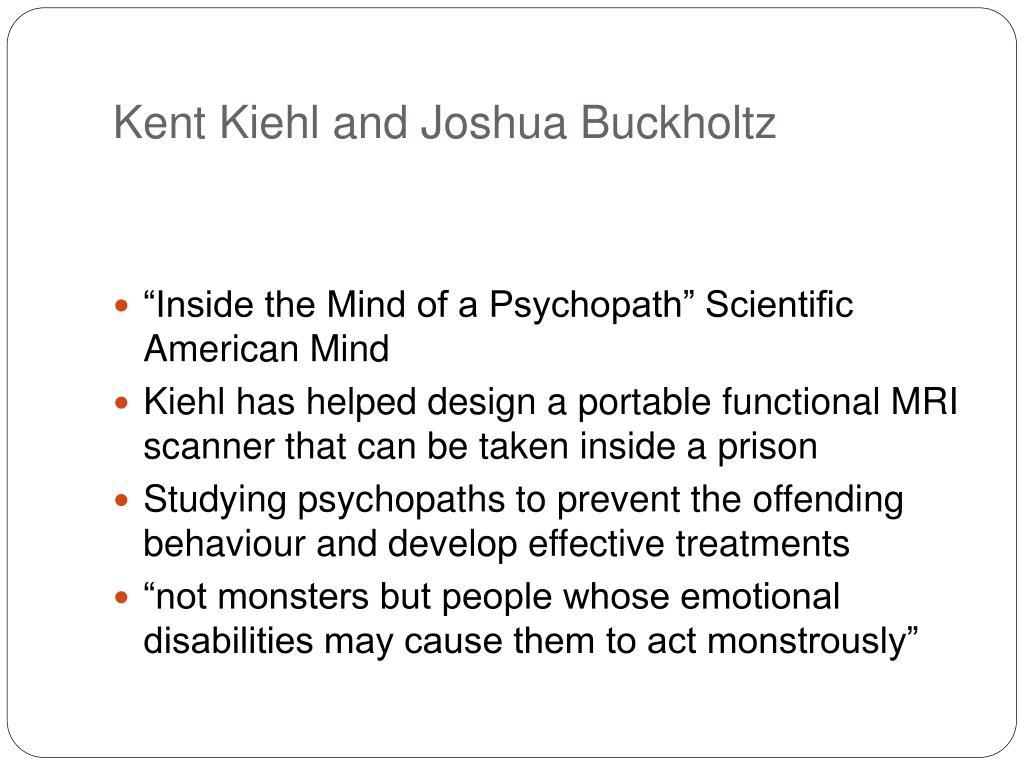 Kent Kiehl and Joshua Buckholtz