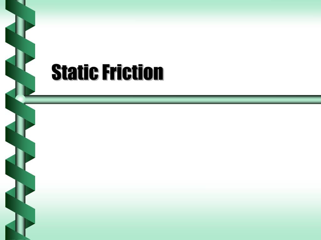 static friction l.