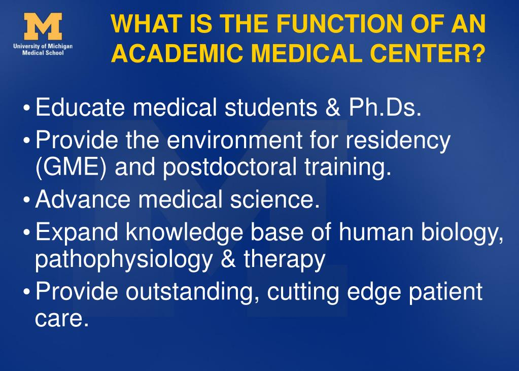 WHAT IS THE FUNCTION OF AN ACADEMIC MEDICAL CENTER?