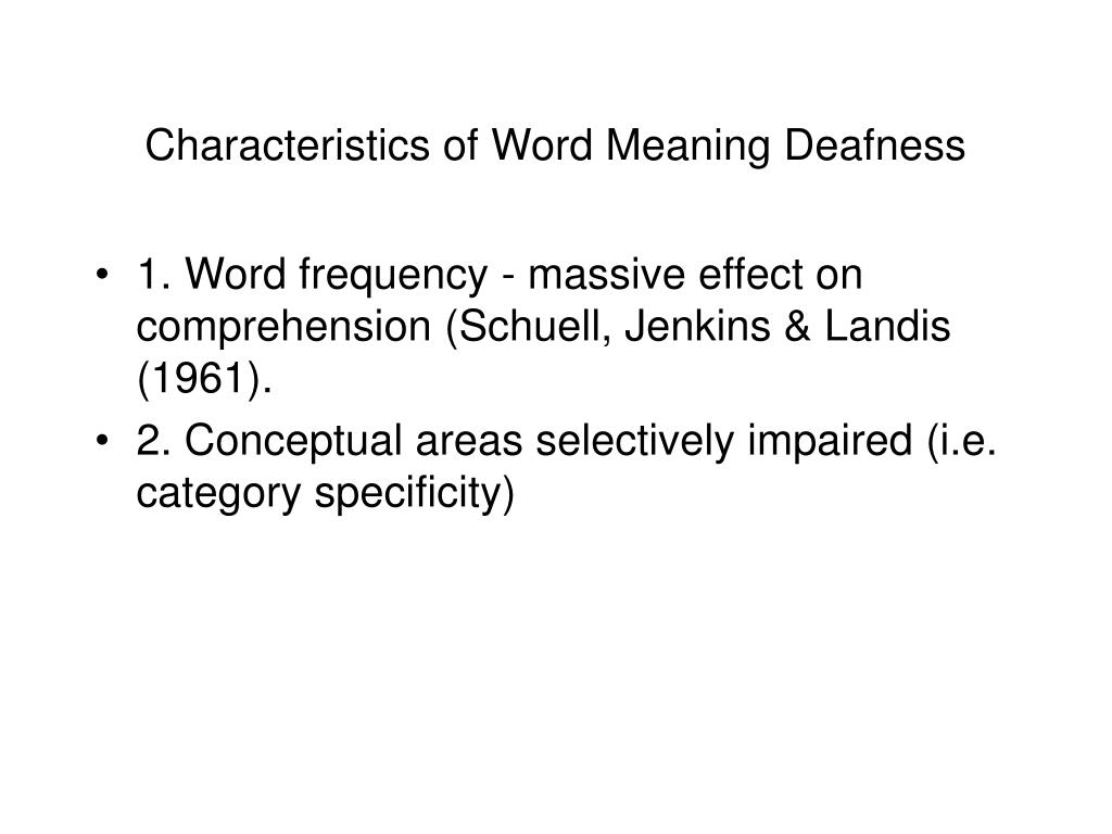Characteristics of Word Meaning Deafness