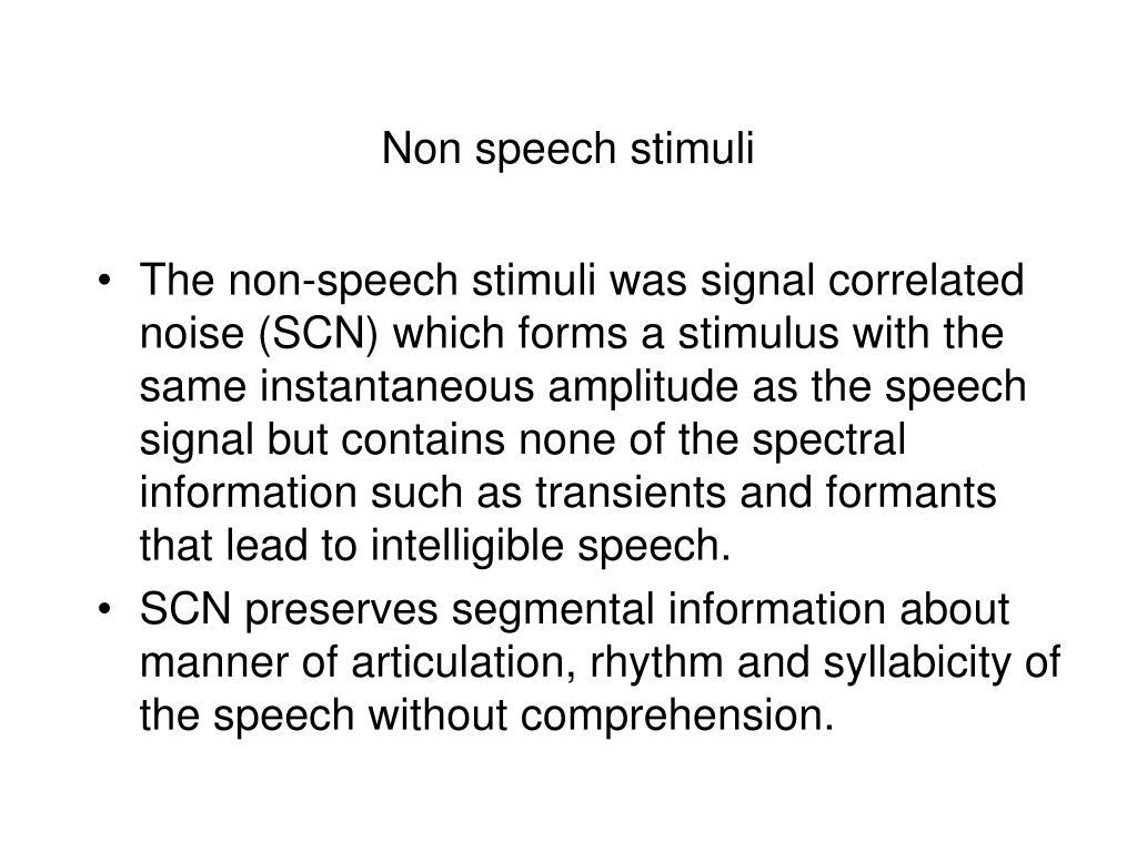 Non speech stimuli
