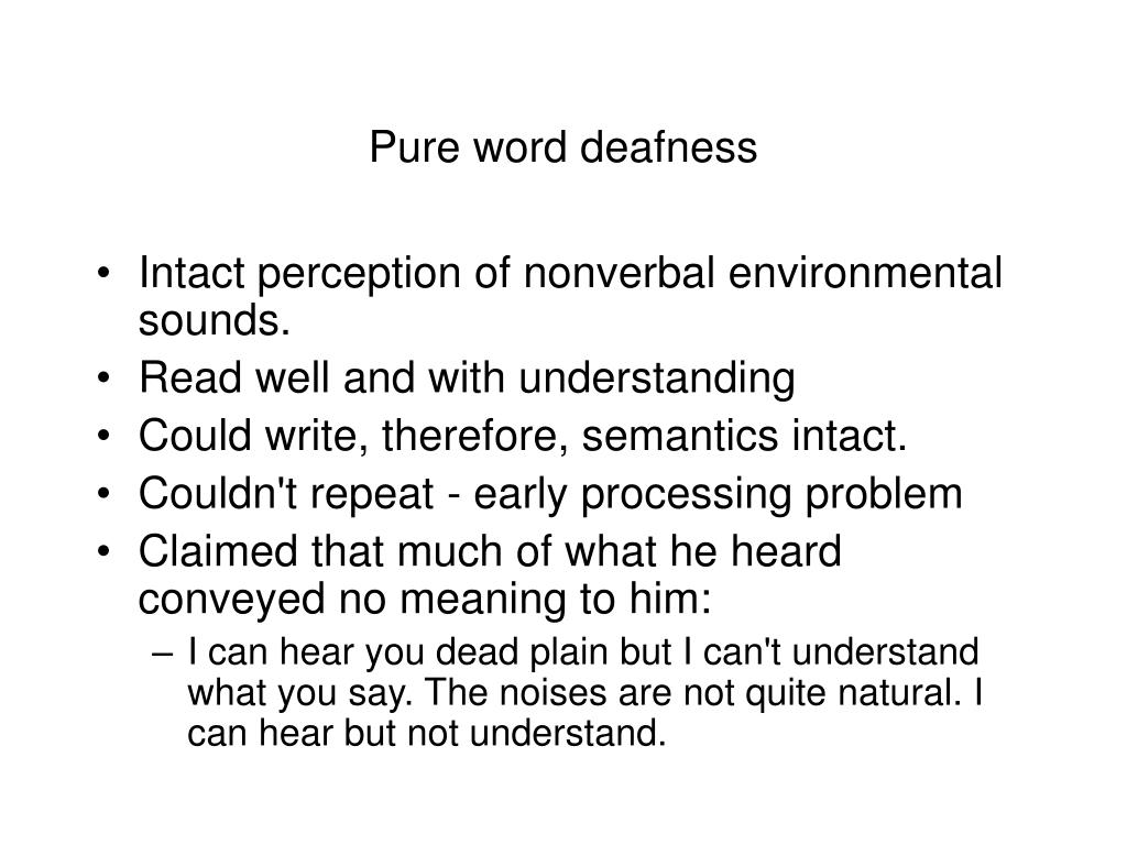 Pure word deafness