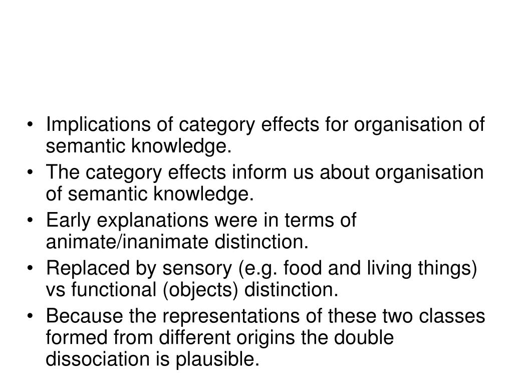 Implications of category effects for organisation of semantic knowledge.