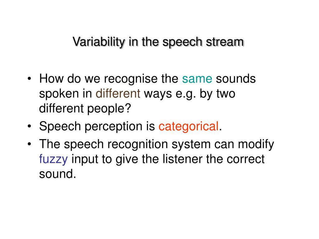Variability in the speech stream