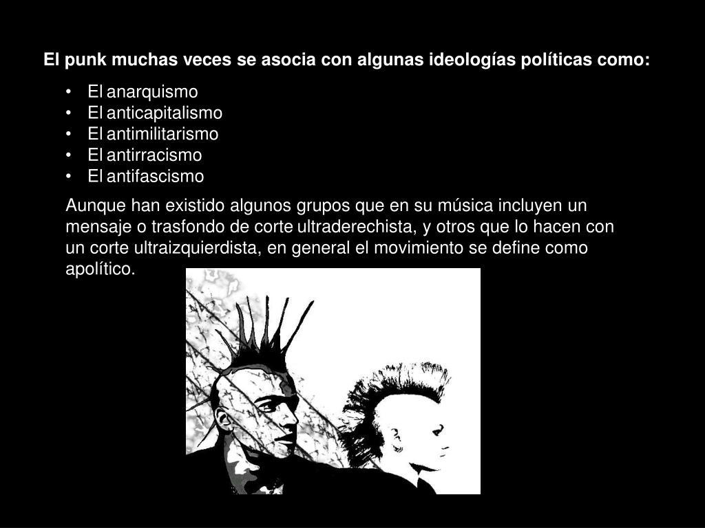 El punk muchas veces se asocia con algunas ideologías políticas como: