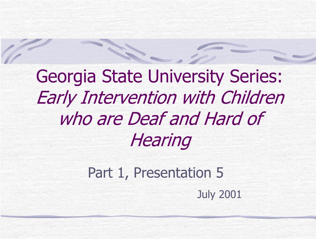 georgia state university series early intervention with children who are deaf and hard of hearing l.