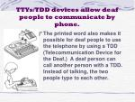 ttys tdd devices allow deaf people to communicate by phone