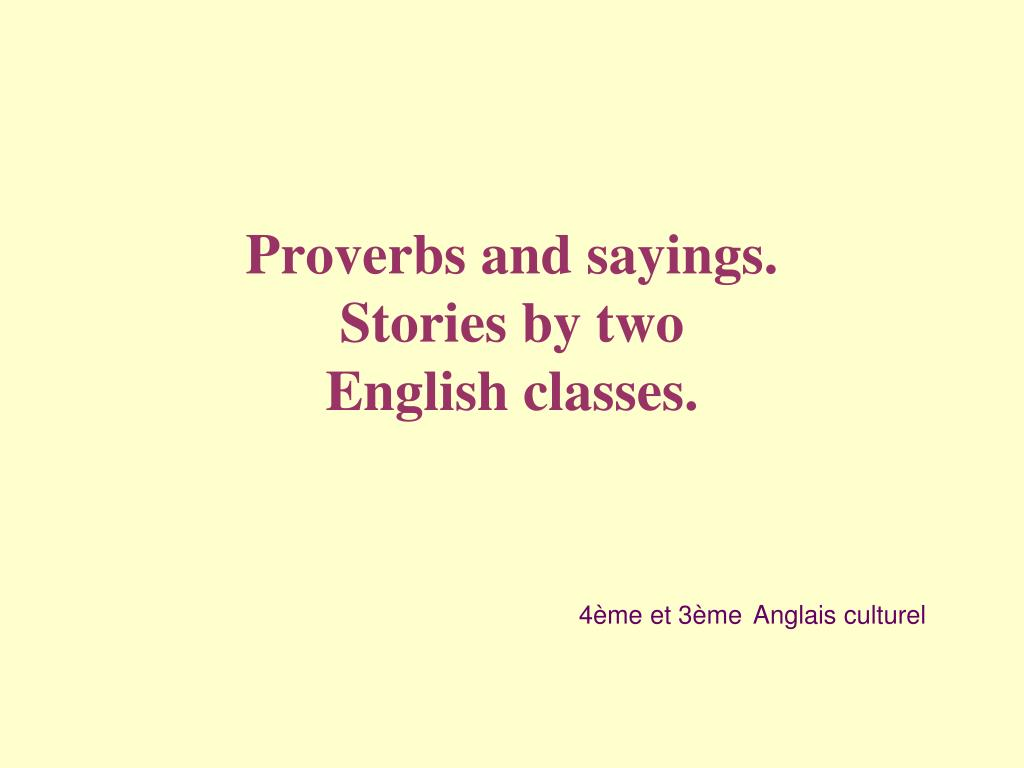 proverbs and sayings stories by two english classes l.