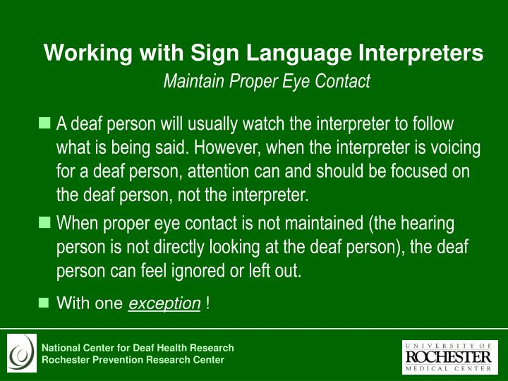 Working with sign language interpreters maintain proper eye contact