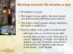 working towards 60 minutes a day