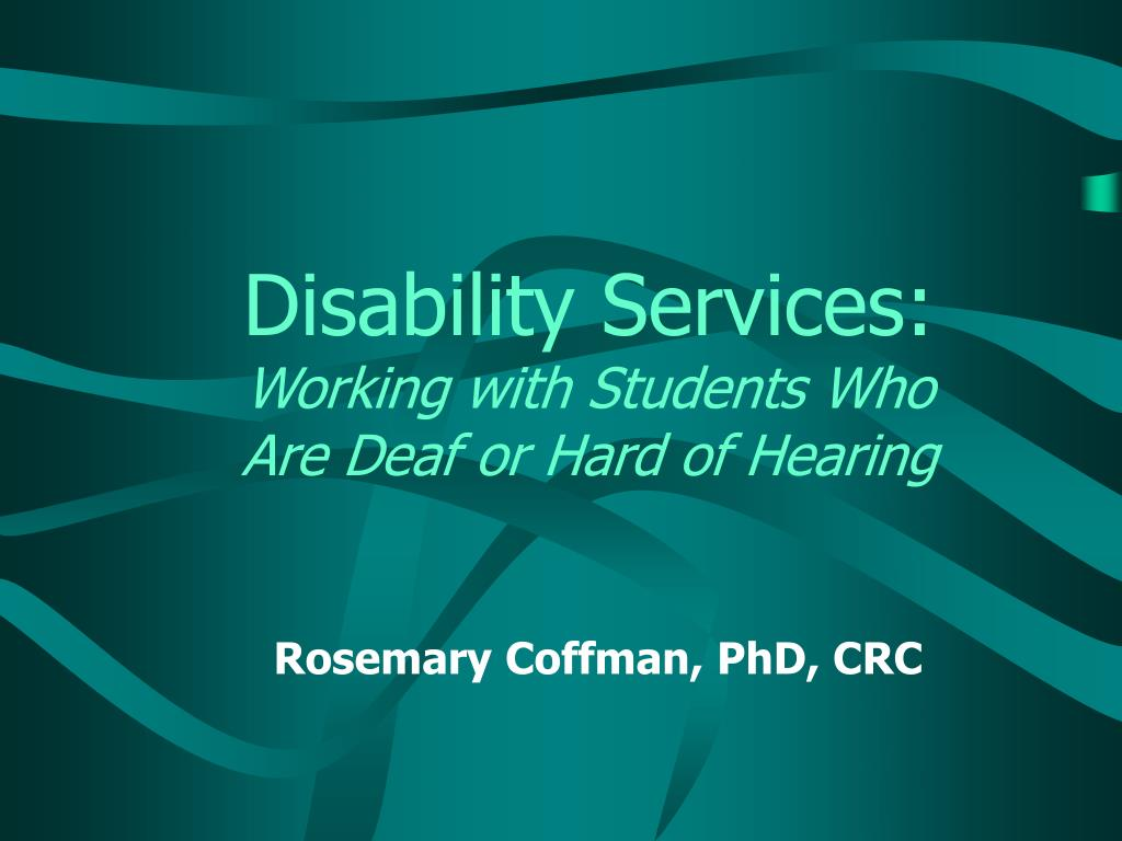 disability services working with students who are deaf or hard of hearing l.