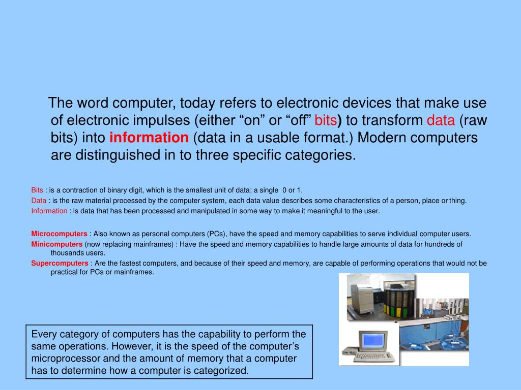 """The word computer, today refers to electronic devices that make use of electronic impulses (either """"on"""" or """"off"""""""