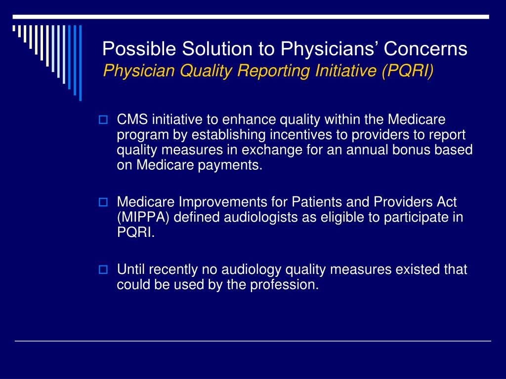 CMS initiative to enhance quality within the Medicare program by establishing incentives to providers to report quality measures in exchange for an annual bonus based on Medicare payments.