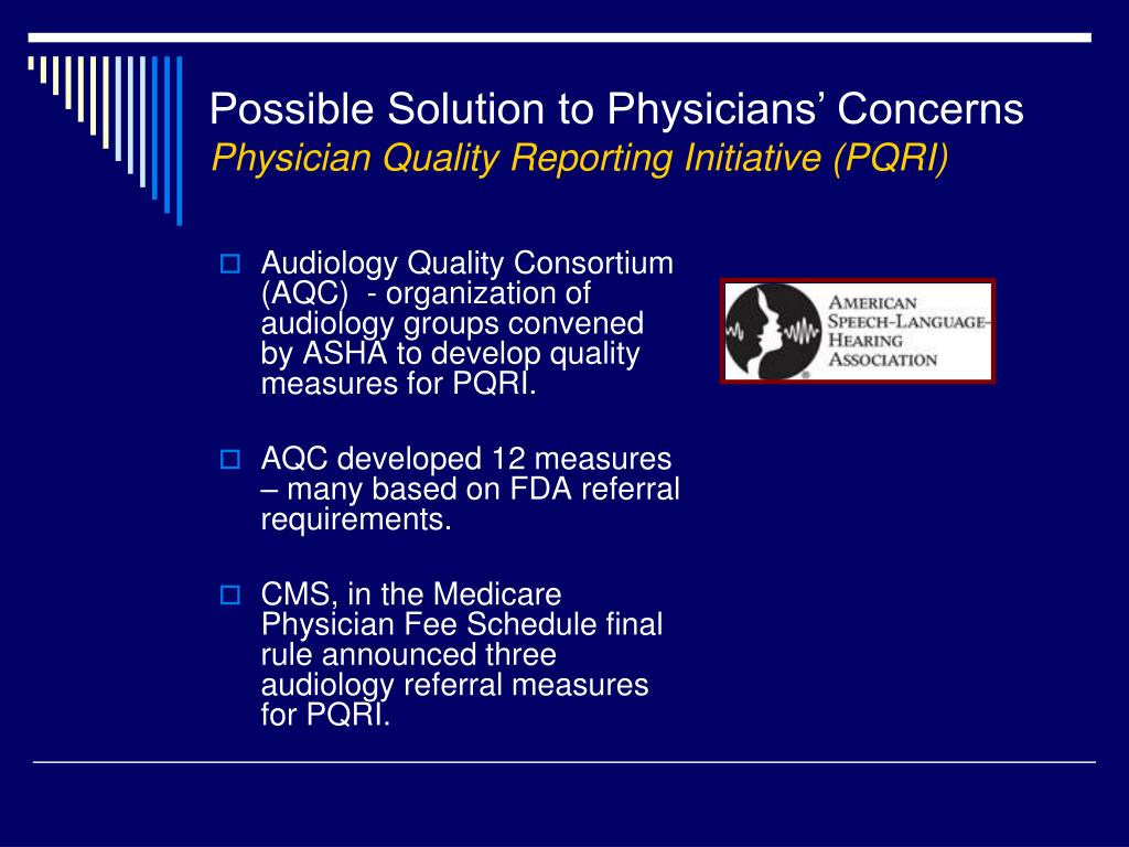 Audiology Quality Consortium (AQC)  - organization of audiology groups convened by ASHA to develop quality measures for PQRI.