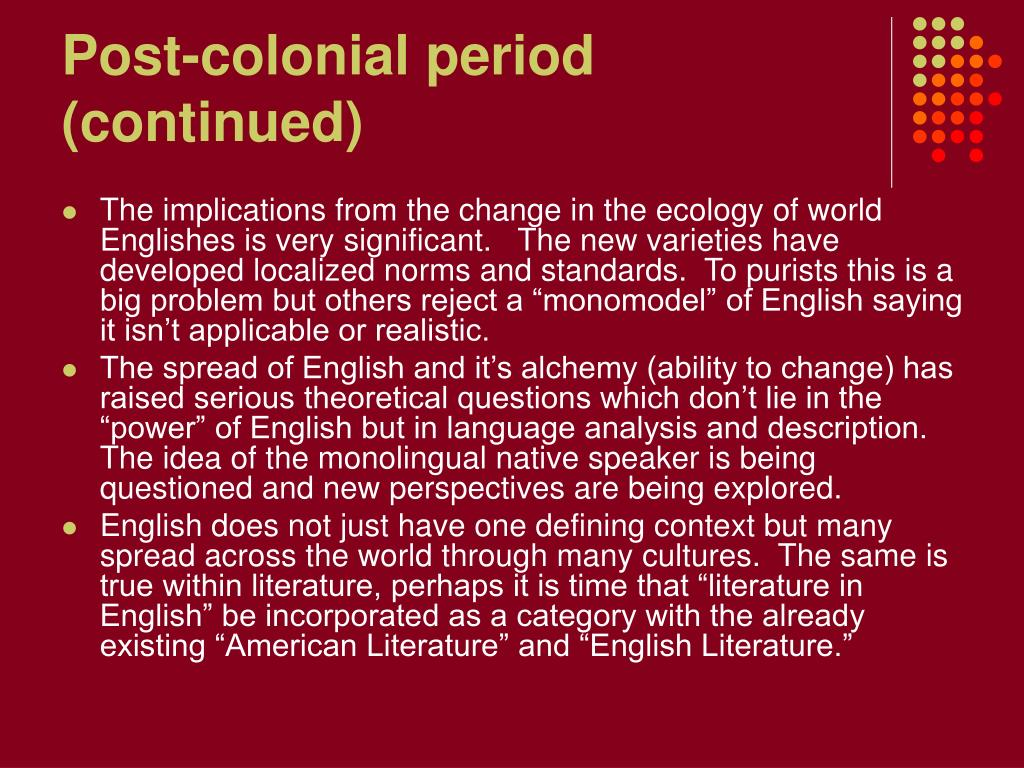 Post-colonial period (continued)