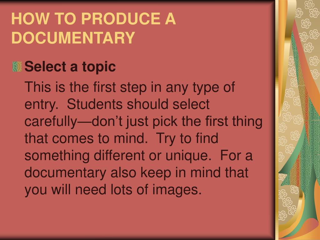 HOW TO PRODUCE A DOCUMENTARY