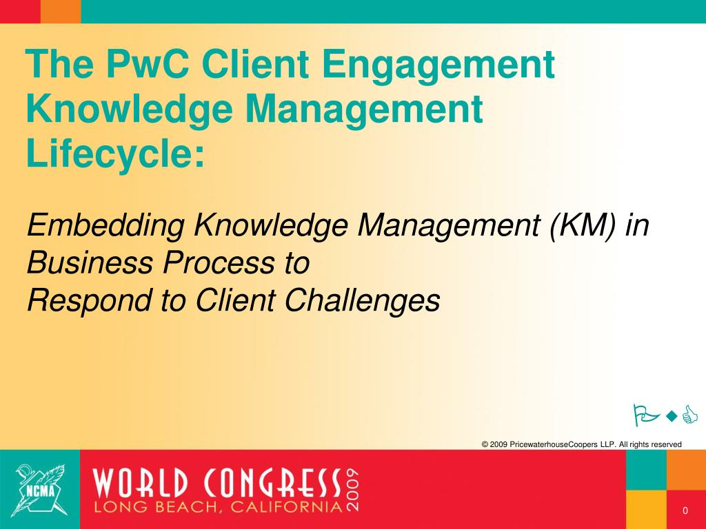 PPT - The PwC Client Engagement Knowledge Management