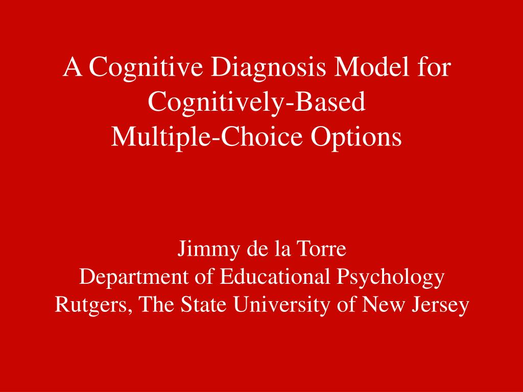 a cognitive diagnosis model for cognitively based multiple choice options l.