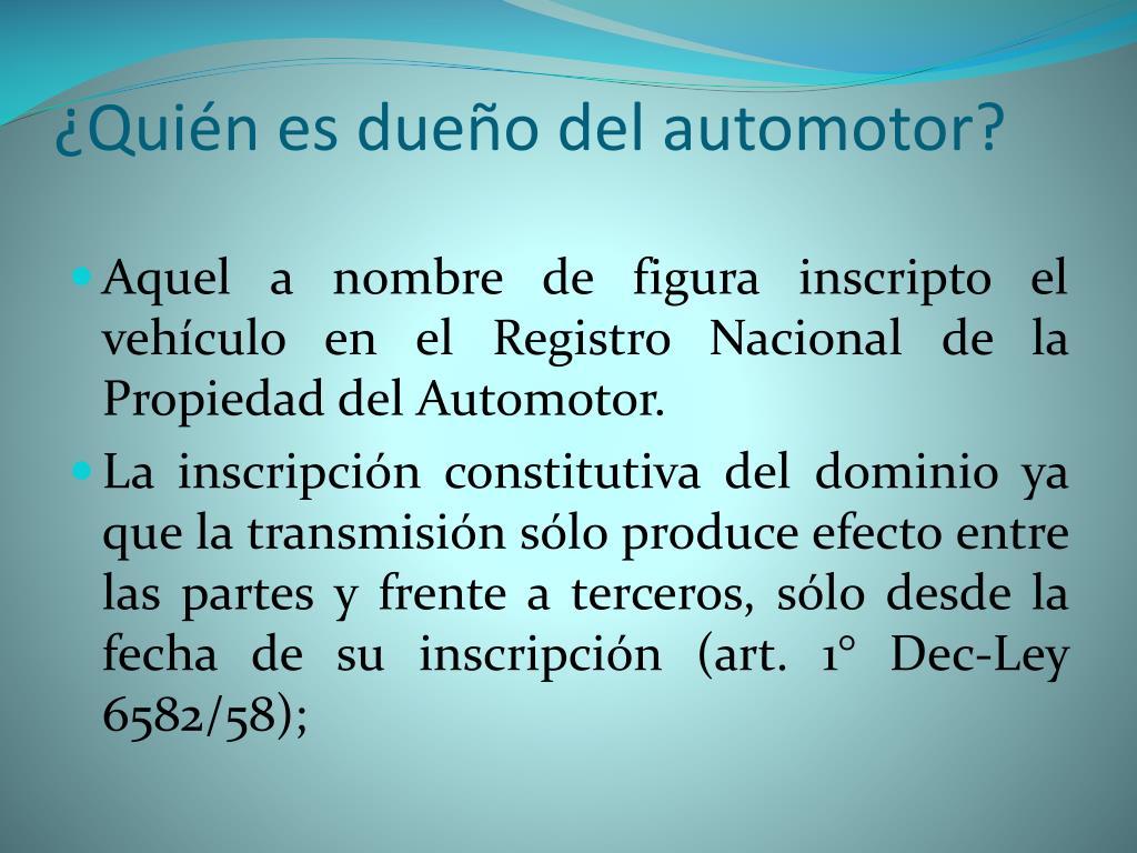 ¿Quién es dueño del automotor?