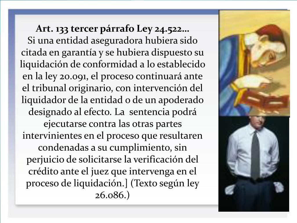 Art. 133 tercer párrafo Ley 24.522…
