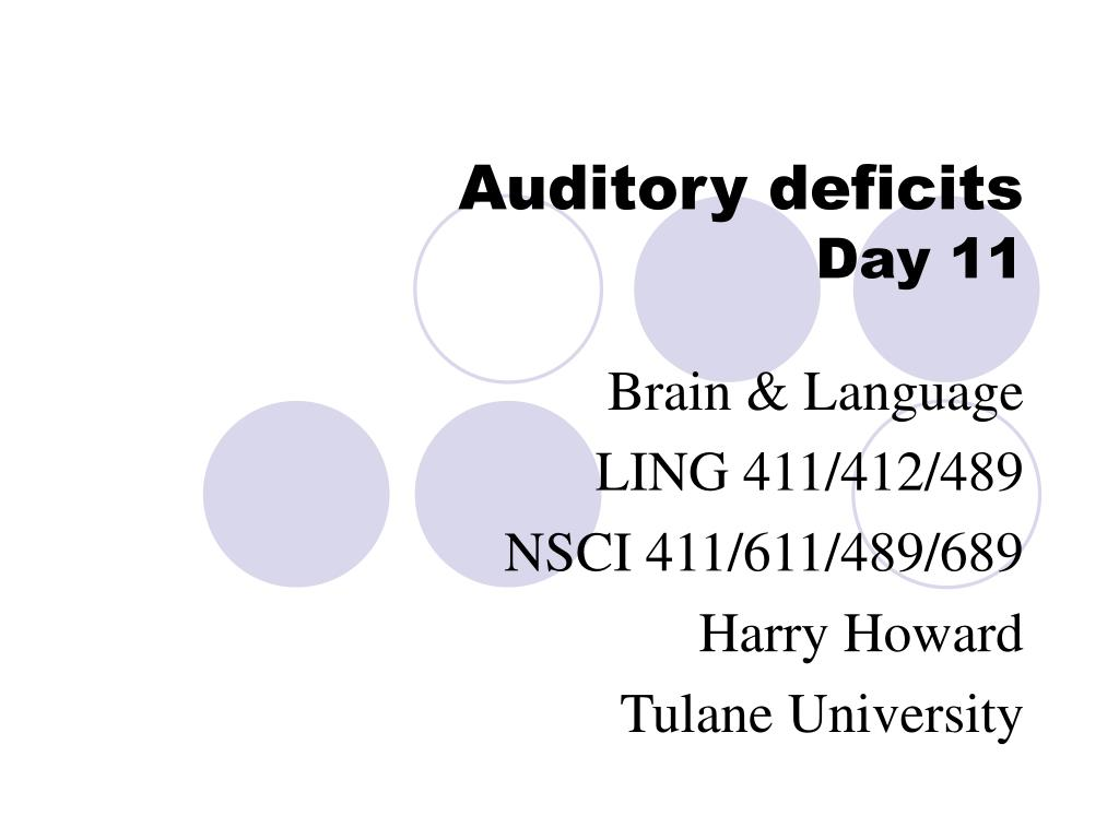 auditory deficits day 11 l.