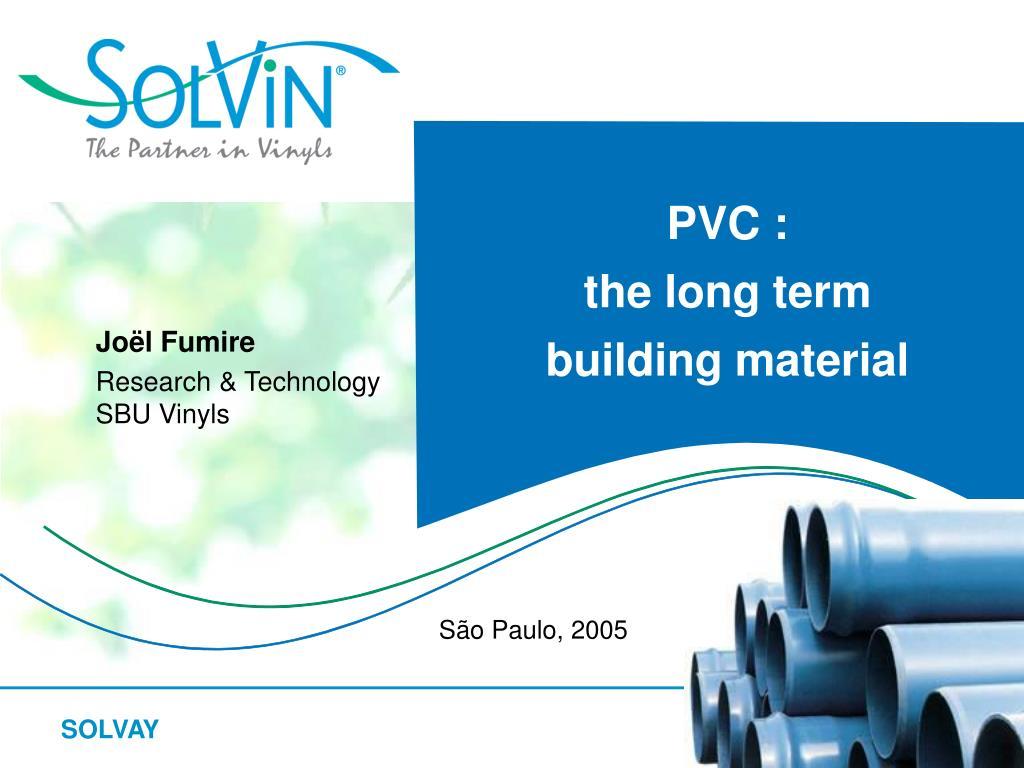 pvc the long term building material l.