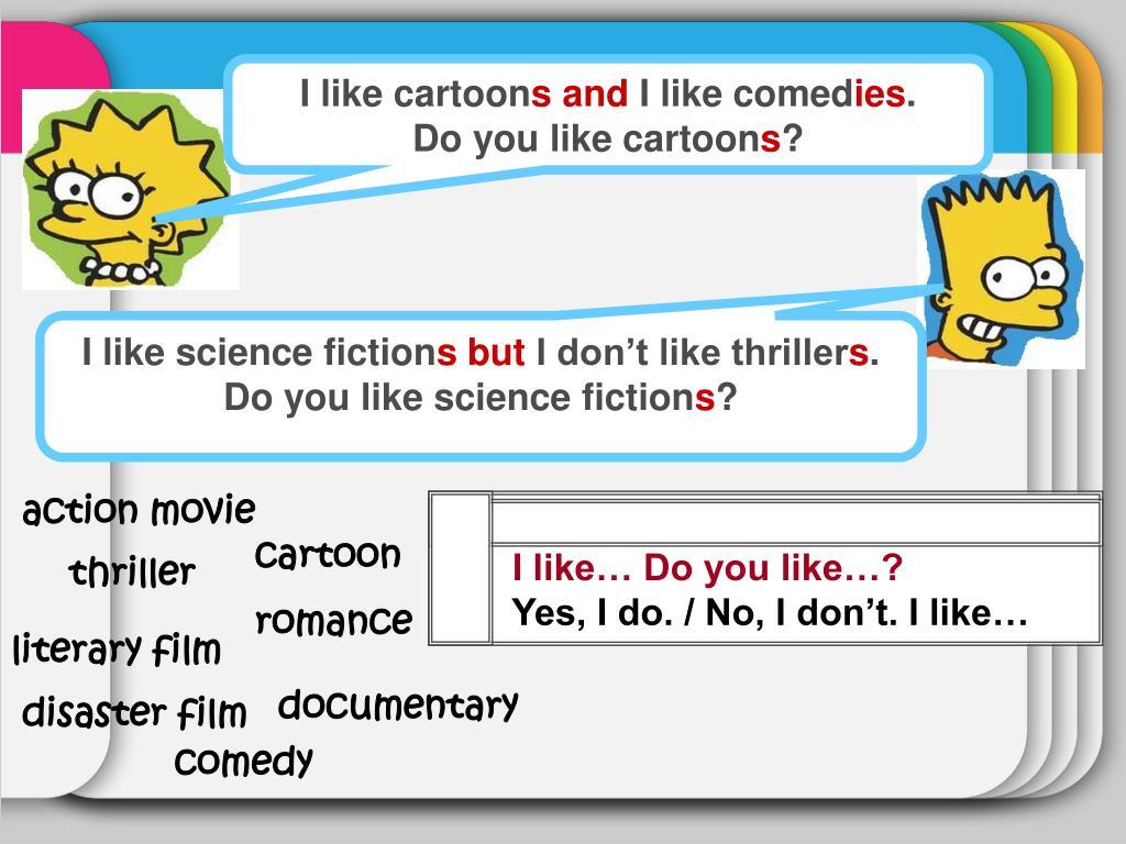 I like cartoon