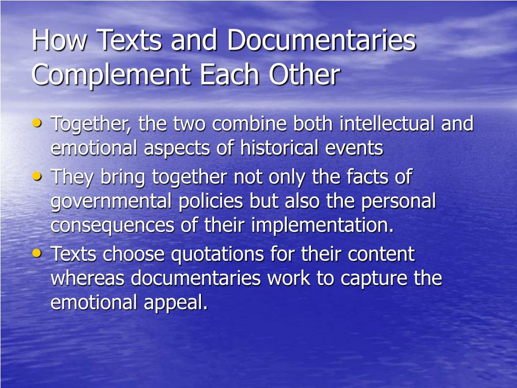 How Texts and Documentaries Complement Each Other