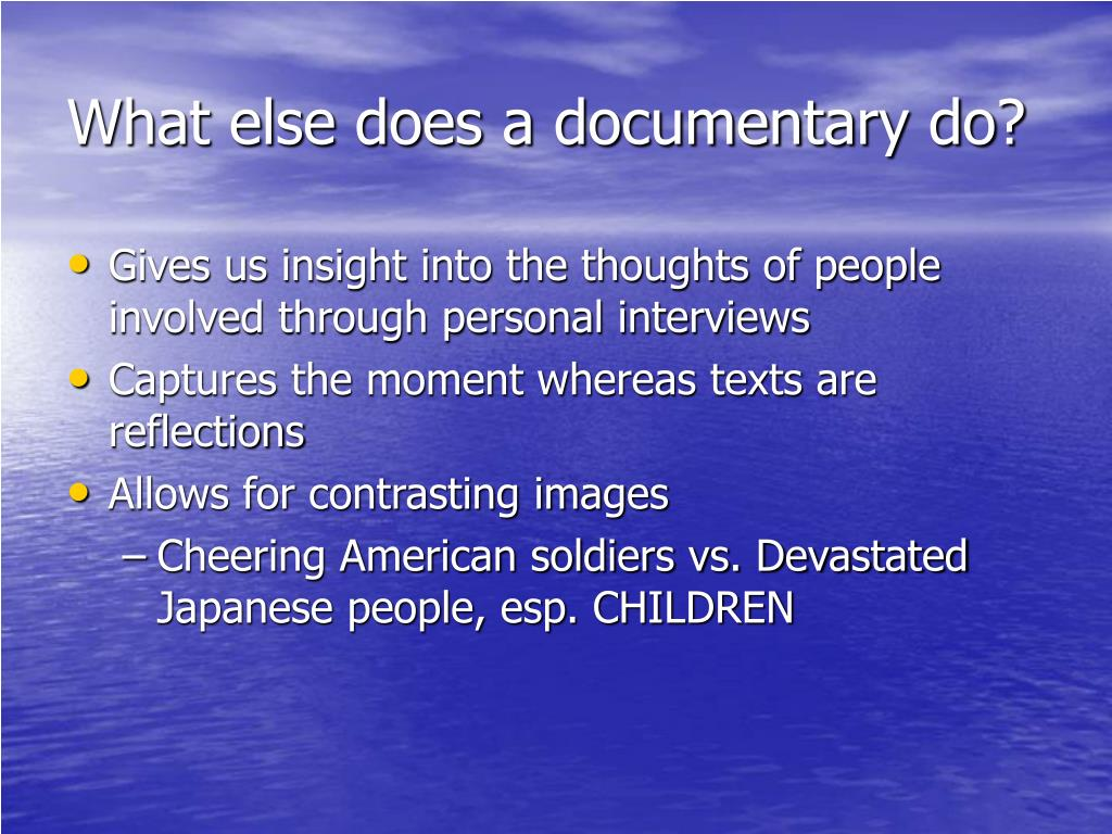 What else does a documentary do?