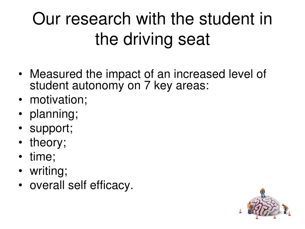 Our research with the student in the driving seat