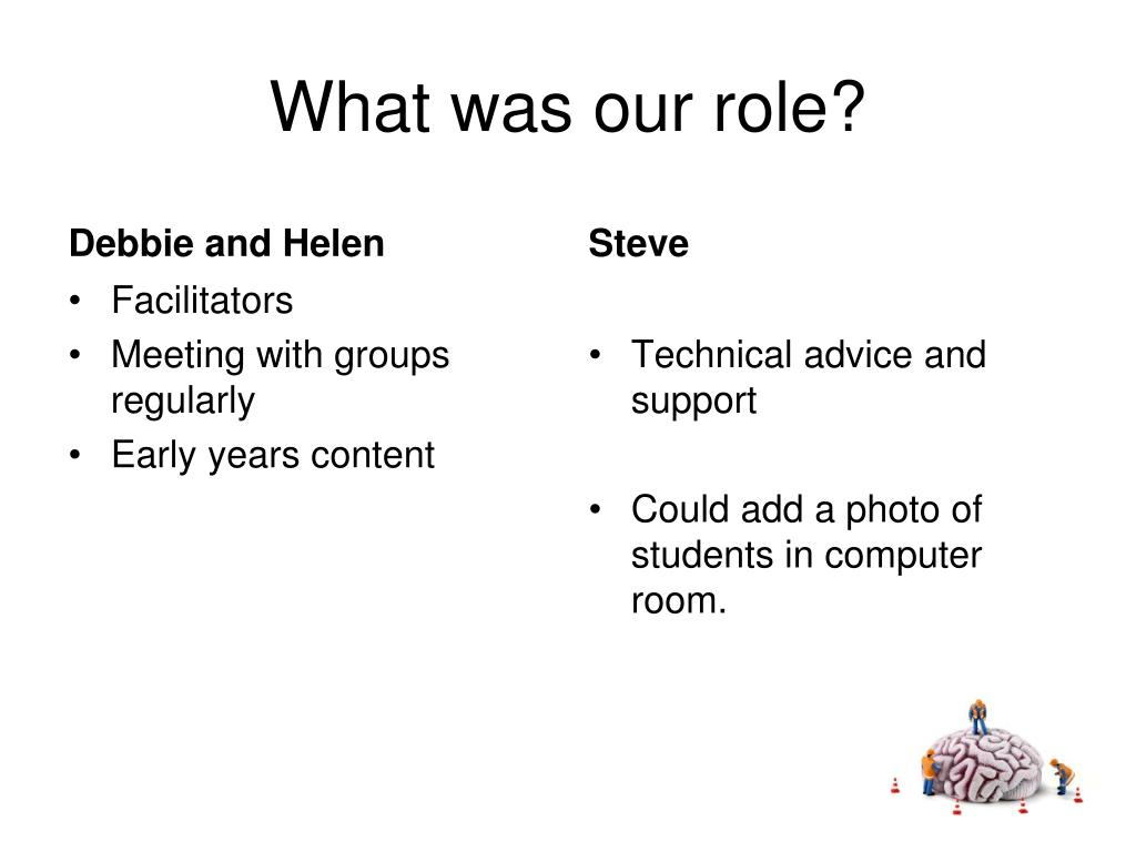 What was our role?