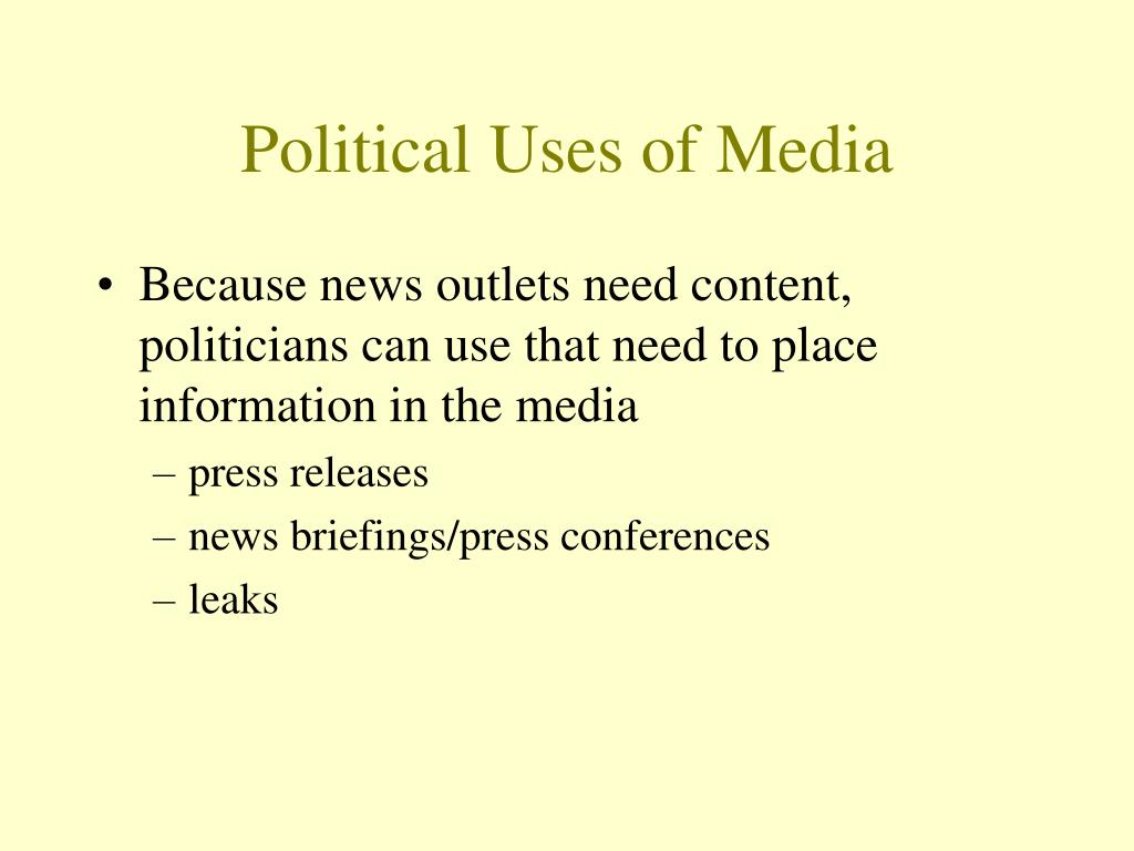 Political Uses of Media