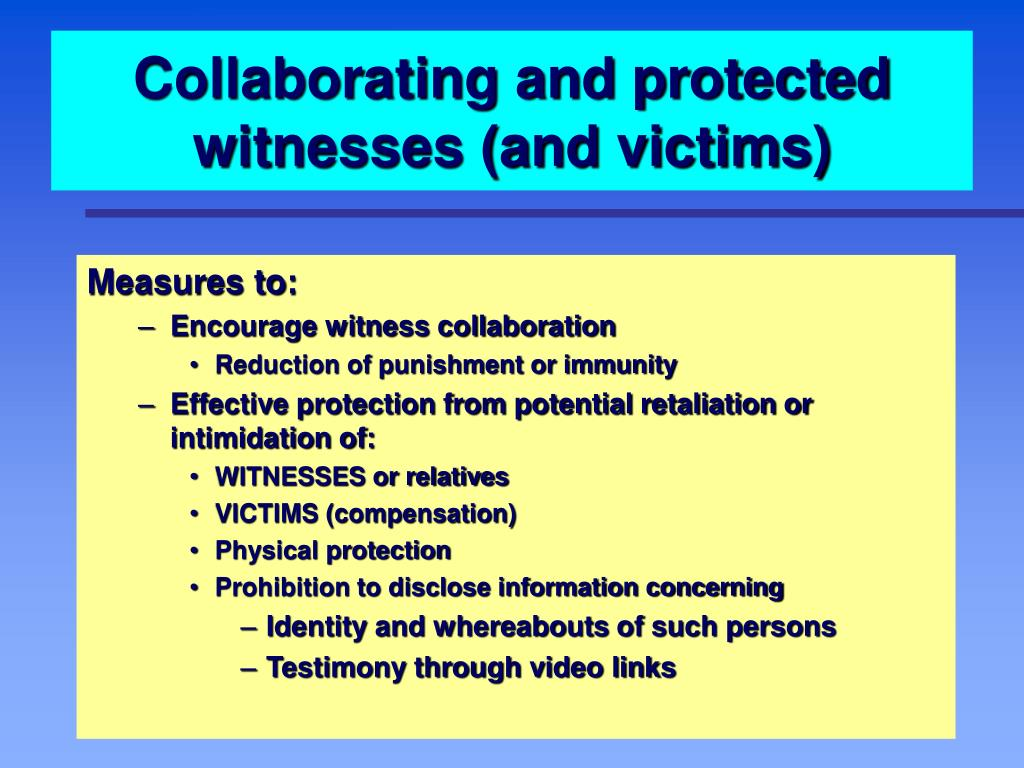Collaborating and protected witnesses (and victims)