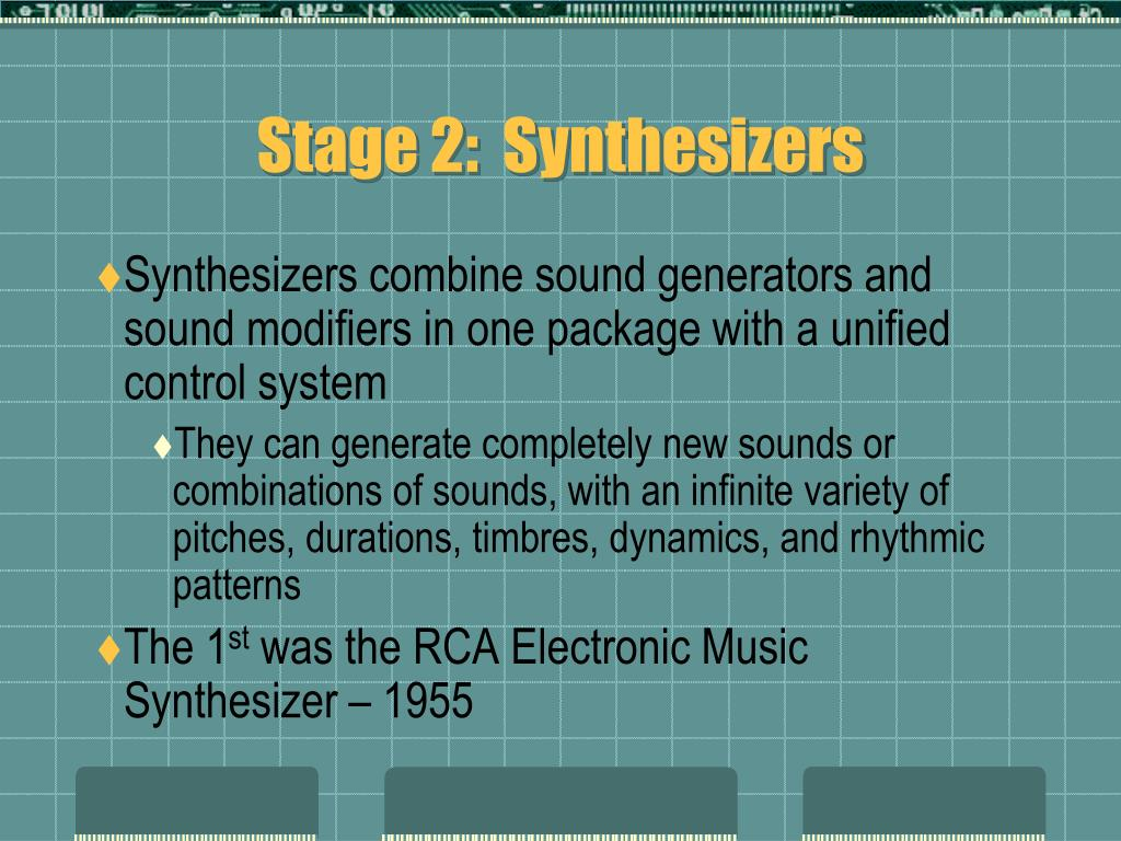 Stage 2:  Synthesizers