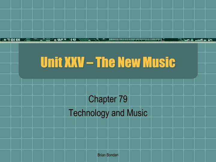 Unit xxv the new music