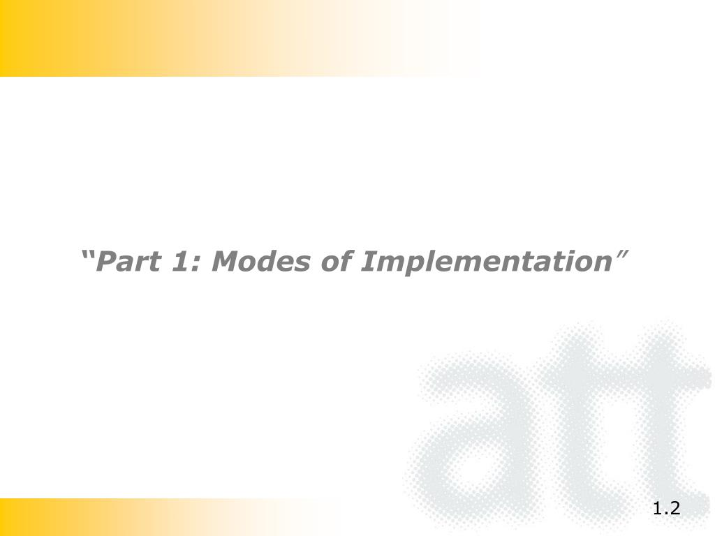 """""""Part 1: Modes of Implementation"""