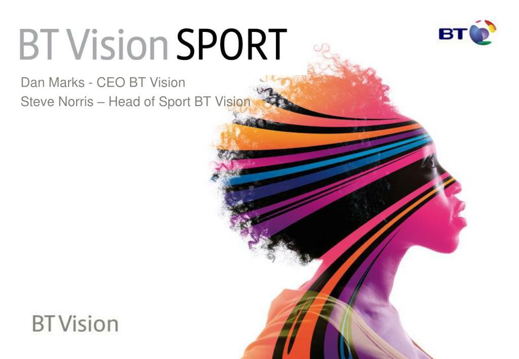 dan marks ceo bt vision steve norris head of sport bt vision l.