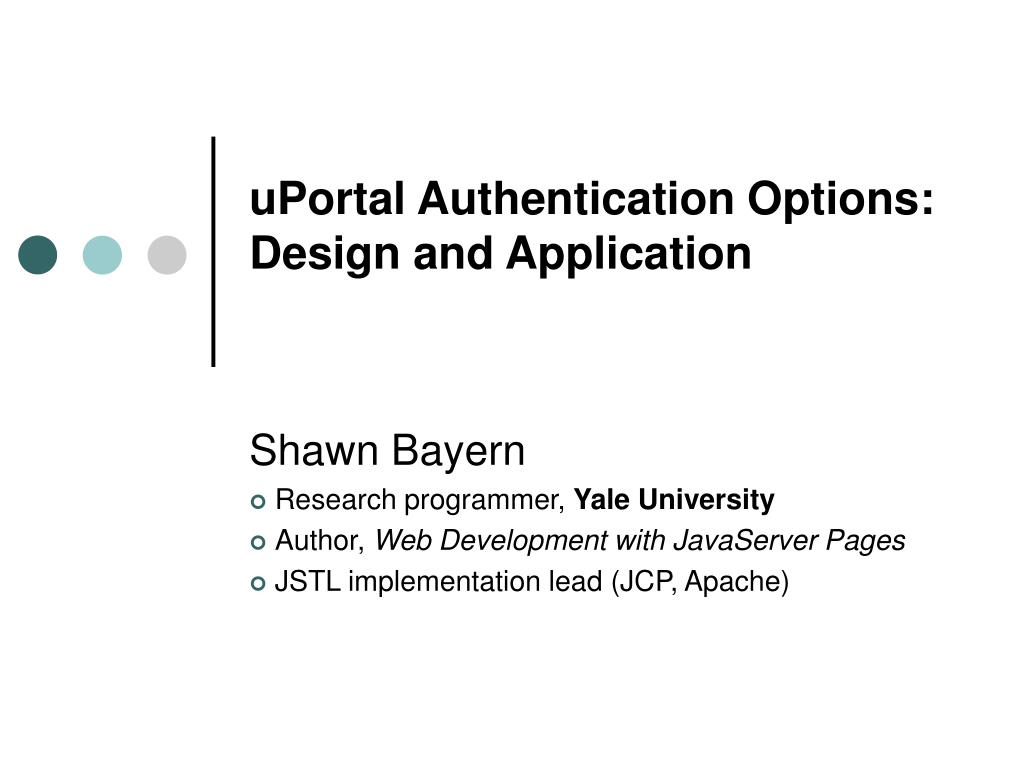 uportal authentication options design and application l.