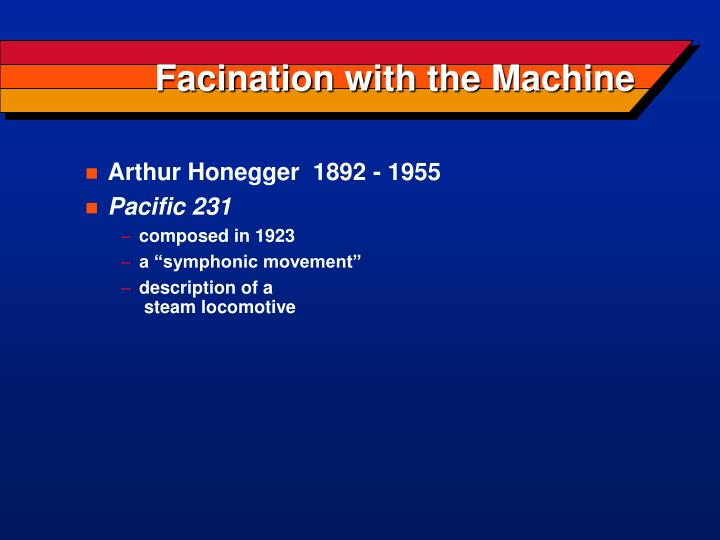 Facination with the machine