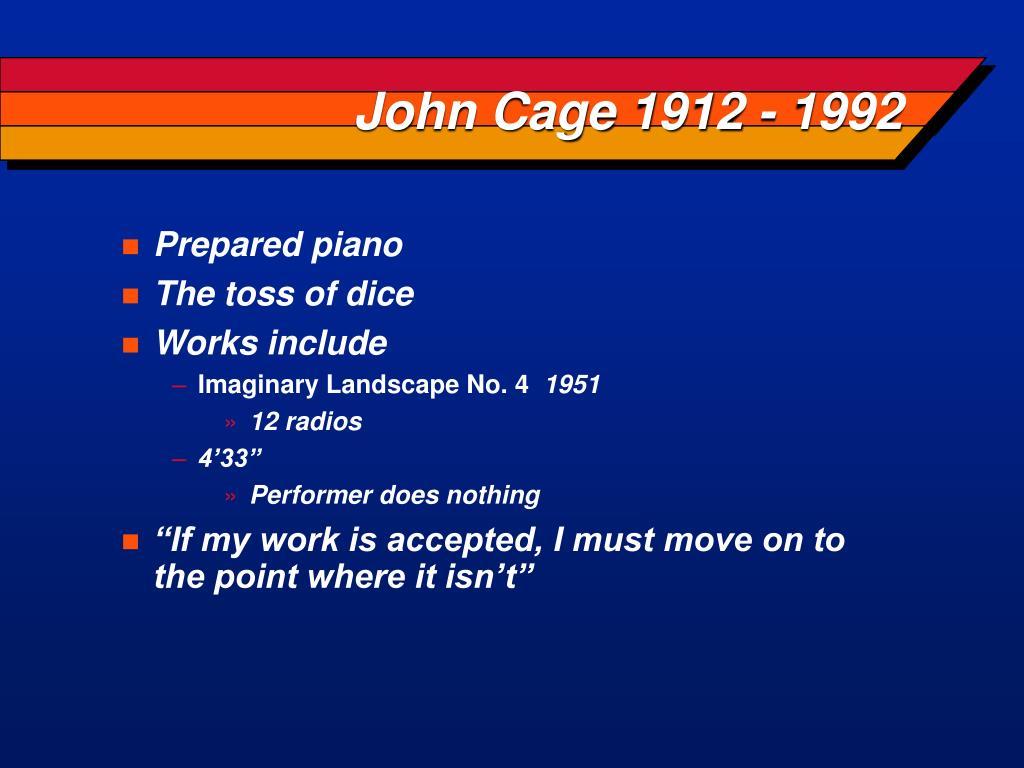 John Cage 1912 - 1992