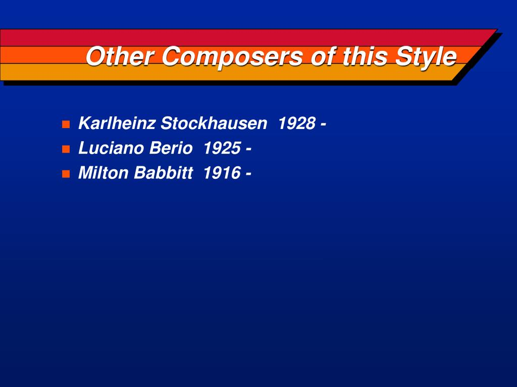 Other Composers of this Style