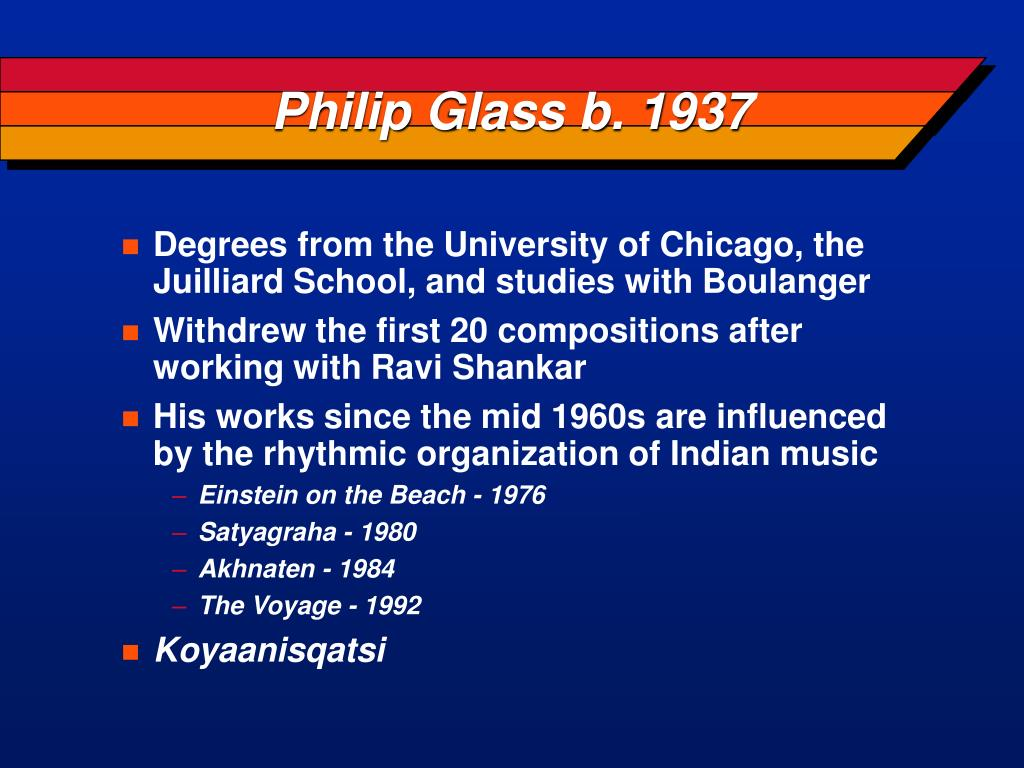 Philip Glass b. 1937